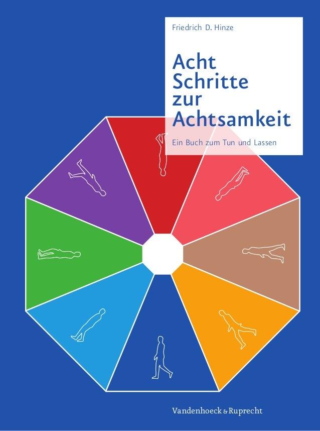 Friedrich D.Hinze Acht Schritte zur Achtsamkeit Ein Buch zum Tun und Lassen Vandenhoeck&Ruprecht