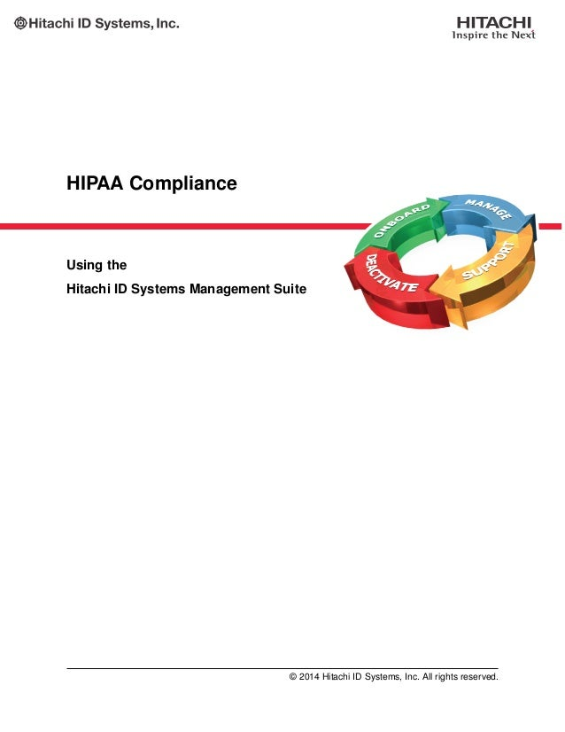 HIPAA Compliance Using the Hitachi ID Systems Management Suite © 2014 Hitachi ID Systems, Inc. All rights reserved.