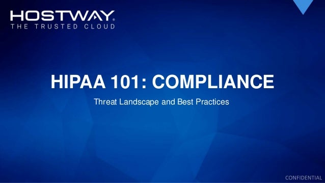 HIPAA 101: COMPLIANCE Threat Landscape and Best Practices