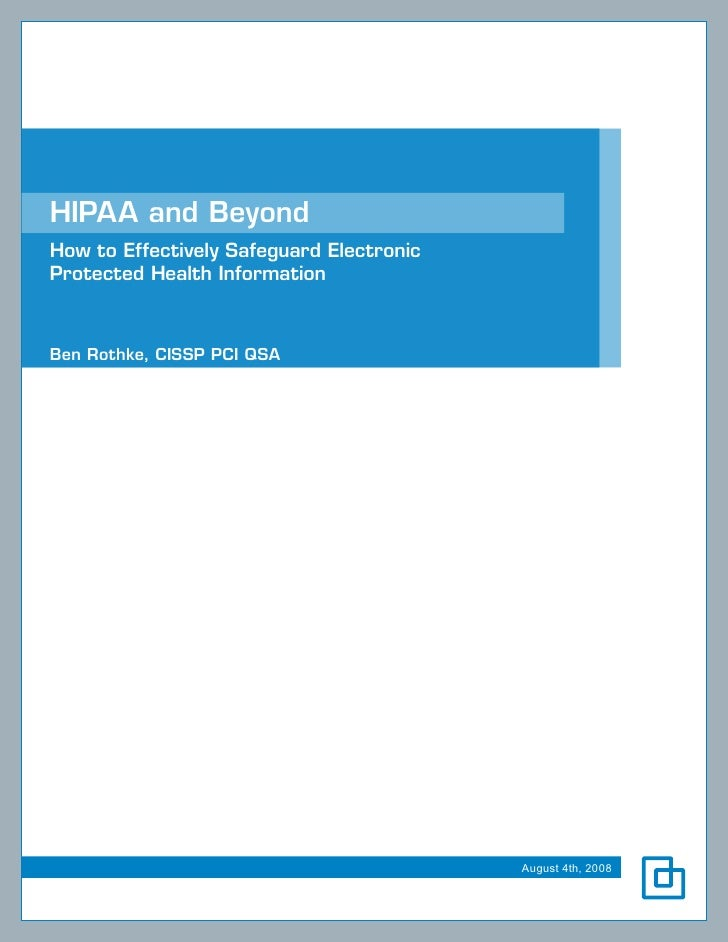 HIPAA and Beyond How to Effectively Safeguard Electronic Protected Health Information    Ben Rothke, CISSP PCI QSA        ...