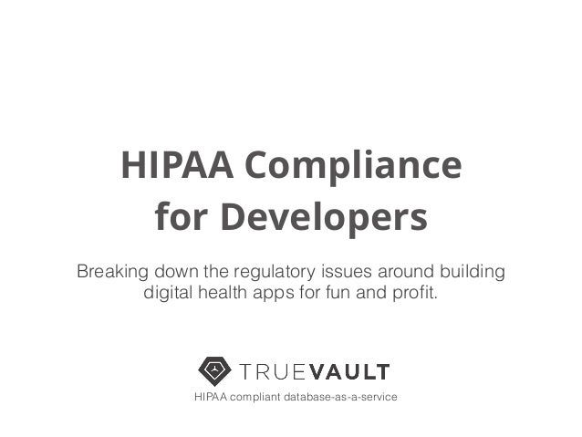 HIPAA Compliance for Developers Breaking down the regulatory issues around building digital health apps for fun and profit....
