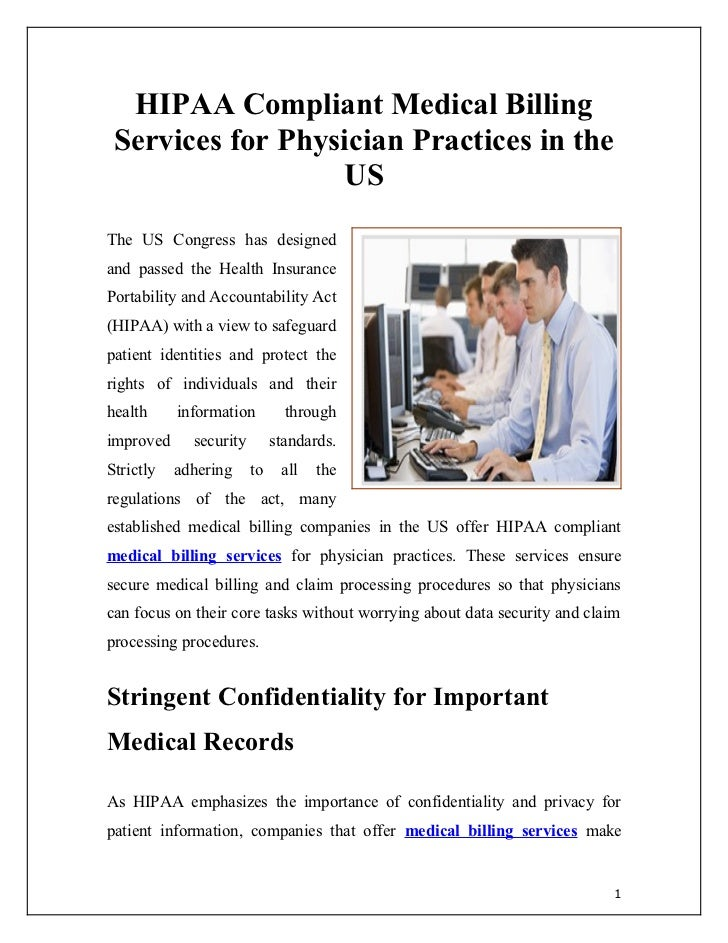 HIPAA Compliant Medical Billing Services for Physician Practices in the                  USThe US Congress has designedand...