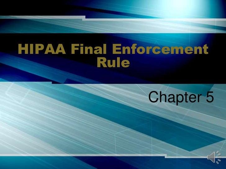 HIPAA Final Enforcement Rule<br />Chapter 5<br />