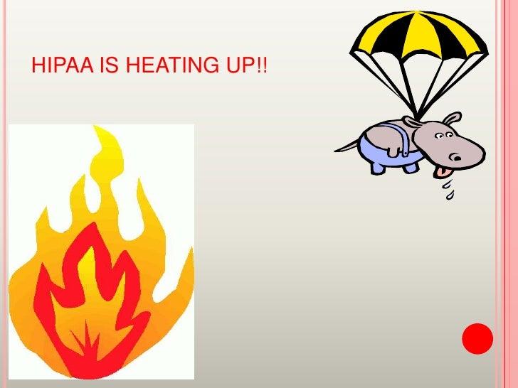 HIPAA IS HEATING UP!!<br />