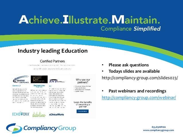 855.85HIPAA www.compliancygroup.com Industry leading Education Certified Partner Program  • Please ask...