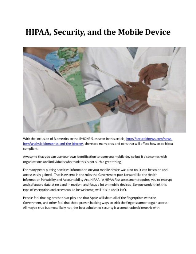 HIPAA, Security, and the Mobile Device With the inclusion of Biometrics to the IPHONE 5, as seen in this article, http://s...