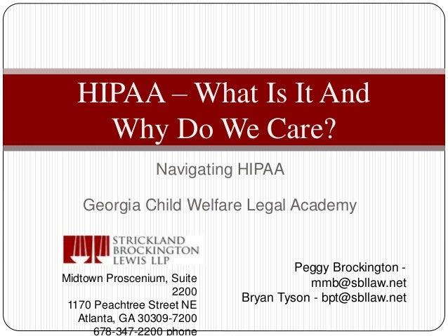 Navigating HIPAA Georgia Child Welfare Legal Academy Midtown Proscenium, Suite 2200 1170 Peachtree Street NE Atlanta, GA 3...