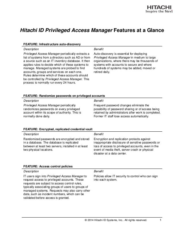 Hitachi ID Privileged Access Manager Features at a Glance FEATURE: Infrastructure auto-discovery Description Benefit Privil...