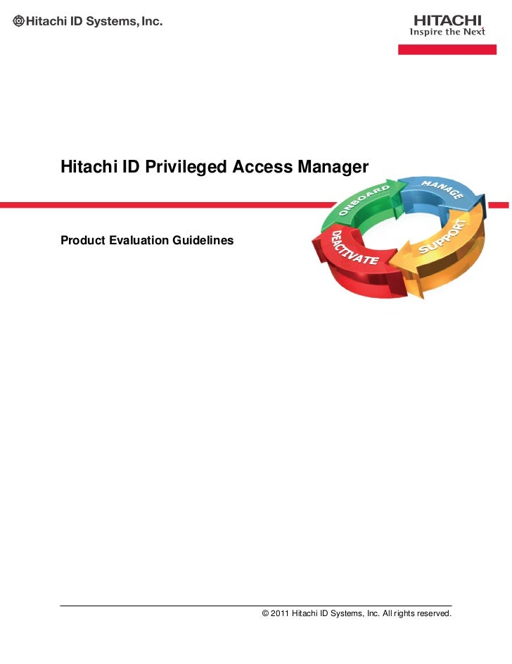 Hitachi ID Privileged Access ManagerProduct Evaluation Guidelines                                © 2011 Hitachi ID Systems...