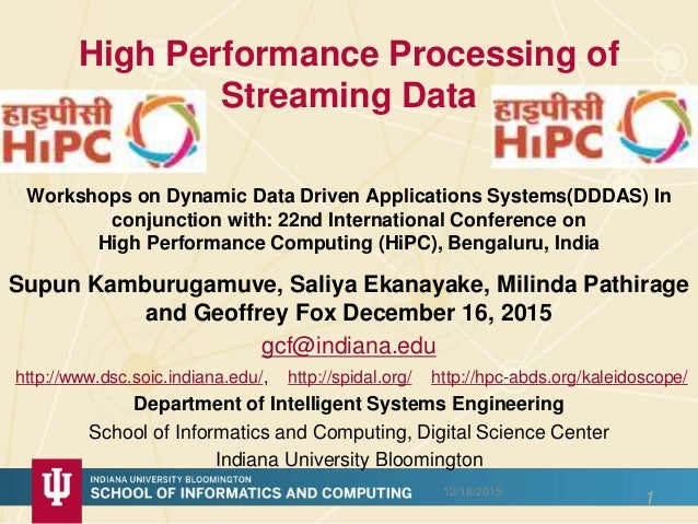 High Performance Processing of Streaming Data Workshops on Dynamic Data Driven Applications Systems(DDDAS) In conjunction ...