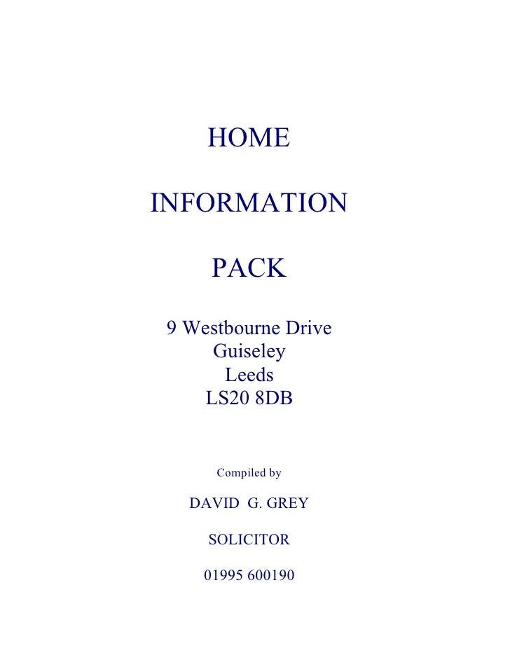 HOME  INFORMATION       PACK  9 Westbourne Drive     Guiseley       Leeds    LS20 8DB        Compiled by    DAVID G. GREY ...