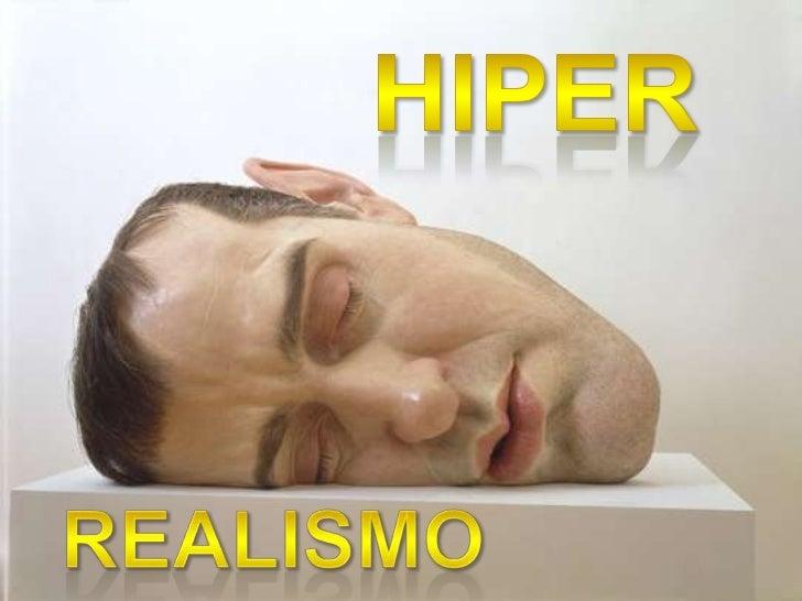 Hiper<br />Realismo <br />
