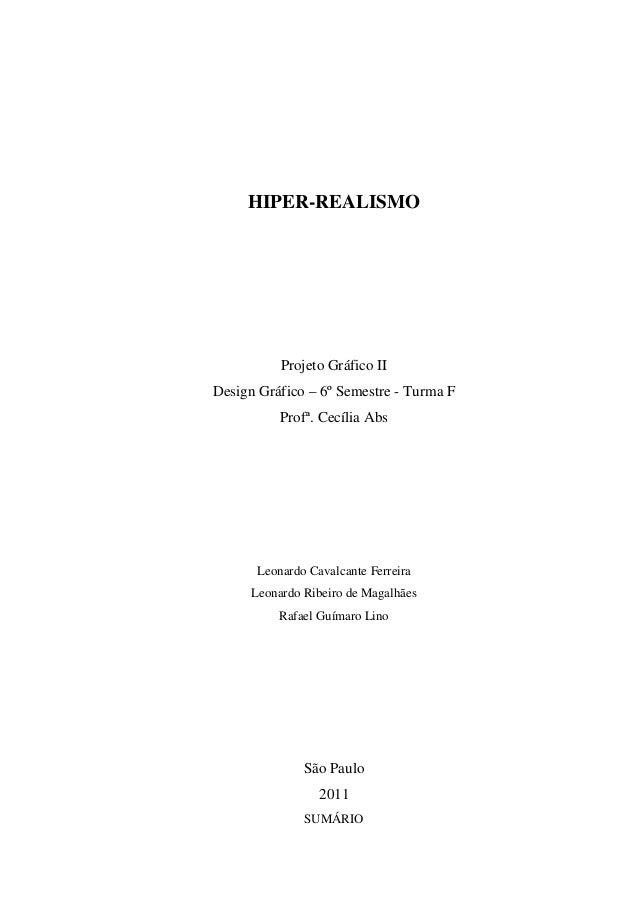 HIPER-REALISMO           Projeto Gráfico IIDesign Gráfico – 6º Semestre - Turma F           Profª. Cecília Abs       Leona...