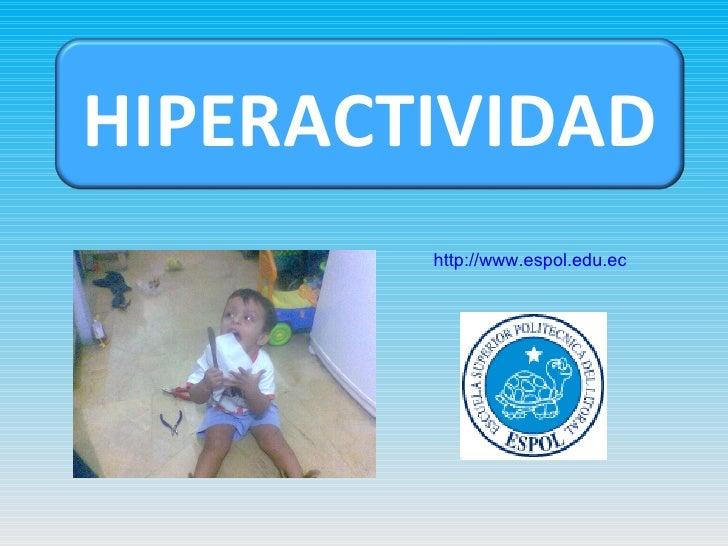http://www.espol.edu.ec HIPERACTIVIDAD