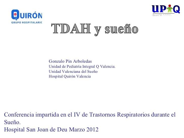 Gonzalo Pin Arboledas                  Unidad de Pediatría Integral Q Valencia.                  Unidad Valenciana del Sue...