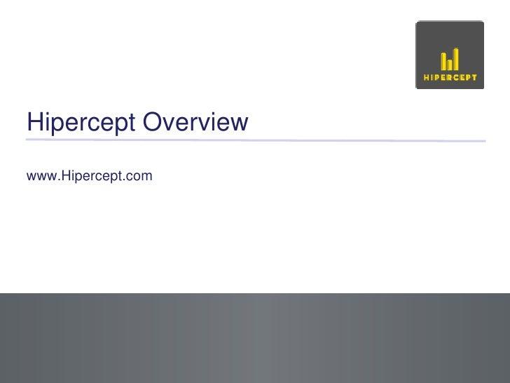 Hipercept Overview<br />www.Hipercept.com<br />