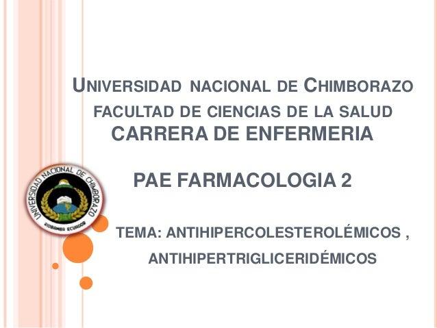 UNIVERSIDAD NACIONAL DE CHIMBORAZO FACULTAD DE CIENCIAS DE LA SALUD CARRERA DE ENFERMERIA PAE FARMACOLOGIA 2 TEMA: ANTIHIP...