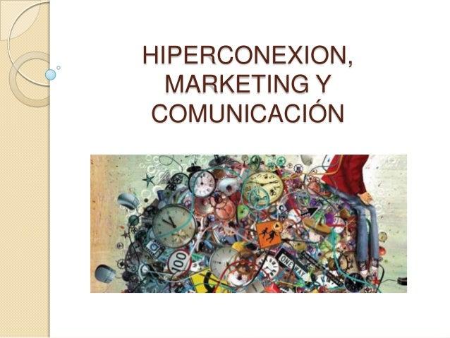 HIPERCONEXION, MARKETING Y COMUNICACIÓN