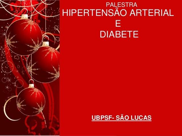PALESTRA  HIPERTENSÃO ARTERIAL E DIABETE  UBPSF- SÃO LUCAS