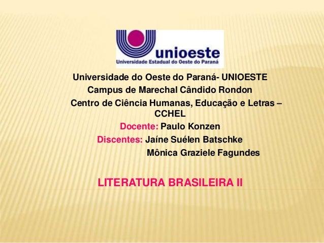 Universidade do Oeste do Paraná- UNIOESTE  Campus de Marechal Cândido Rondon  Centro de Ciência Humanas, Educação e Letras...
