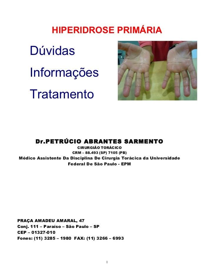 HIPERIDROSE PRIMÁRIA     Dúvidas     Informações     Tratamento       Dr.PETRÚCIO ABRANTES SARMENTO                       ...
