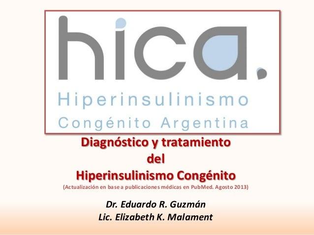 Diagnóstico y tratamiento del Hiperinsulinismo Congénito (Actualización en base a publicaciones médicas en PubMed. Agosto ...
