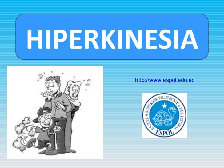 HIPERKINESIA http://www.espol.edu.ec