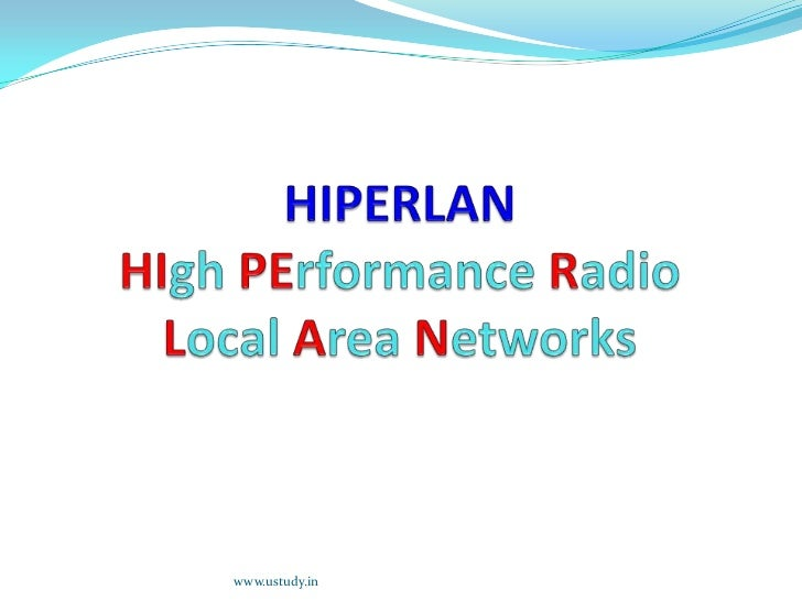 HIPERLANHIgh PErformance Radio Local Area Networks<br />www.ustudy.in<br />
