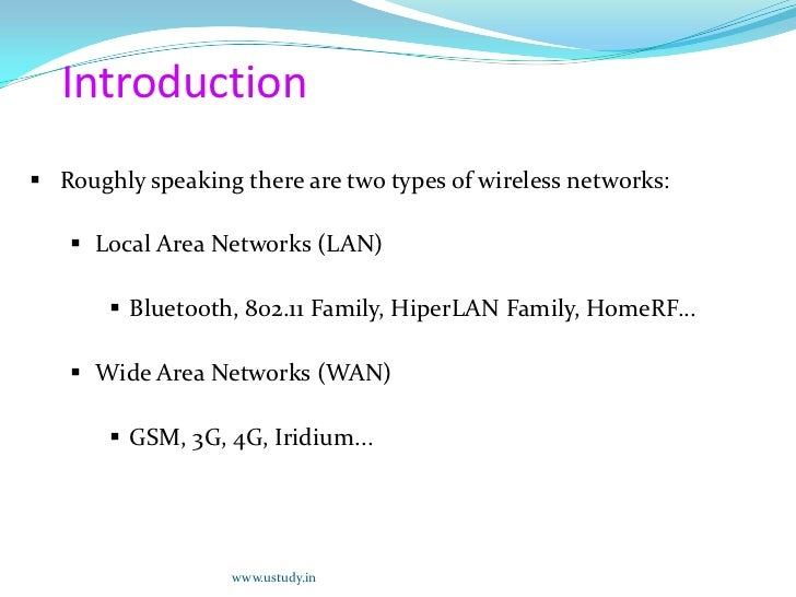 Introduction<br /><ul><li>Roughly speaking there are two types of wireless networks: