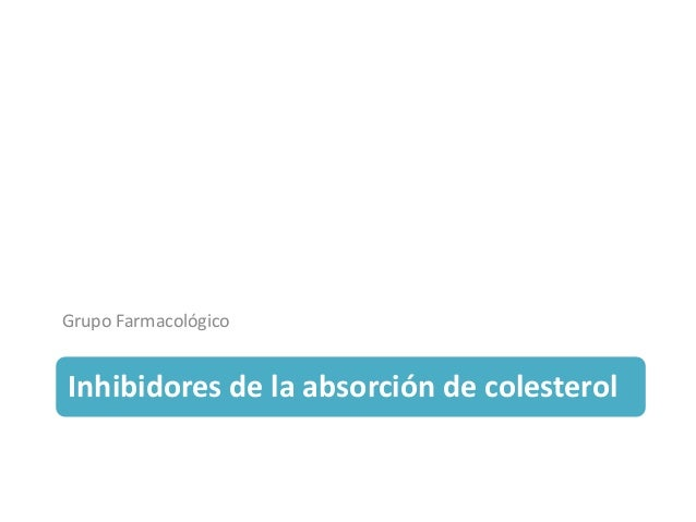 Inhibidores de la absorción de colesterol Grupo Farmacológico