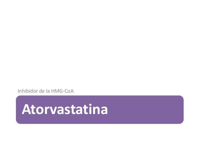 Atorvastatina Inhibidor de la HMG-CoA