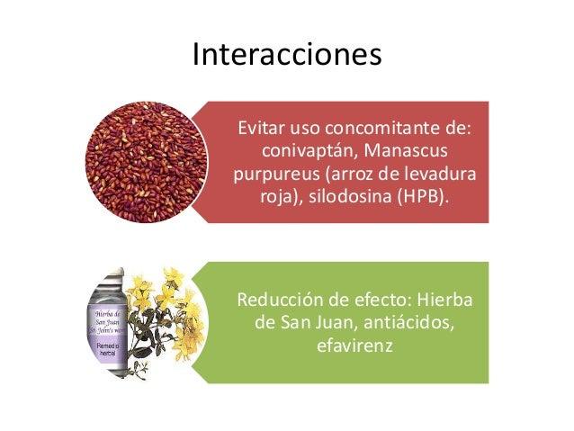 Interacciones Evitar uso concomitante de: conivaptán, Manascus purpureus (arroz de levadura roja), silodosina (HPB). Reduc...