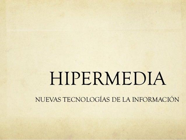HIPERMEDIA NUEVAS TECNOLOGÍAS DE LA INFORMACIÓN