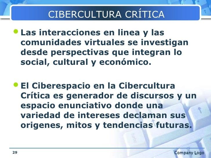 CIBERCULTURA CRÍTICA<br />Las interacciones en linea y las comunidades virtuales se investigan desde perspectivas que inte...