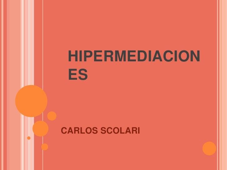 HIPERMEDIACIONES<br />CARLOS SCOLARI<br />