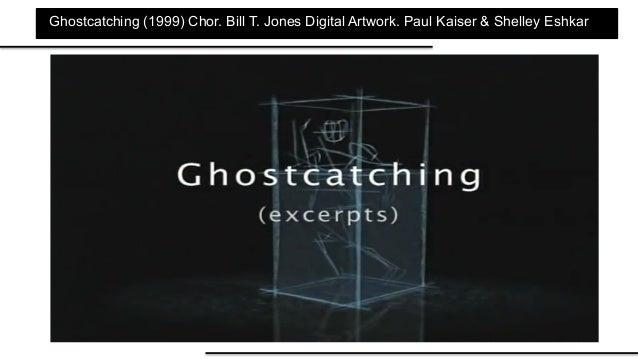 Ghostcatching (1999) Chor. Bill T. Jones Digital Artwork. Paul Kaiser & Shelley Eshkar