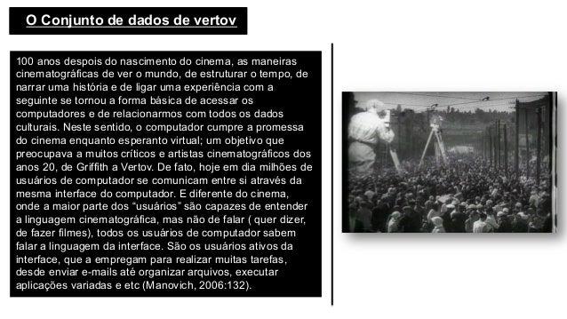 O Conjunto de dados de vertov 100 anos despois do nascimento do cinema, as maneiras cinematográficas de ver o mundo, de e...