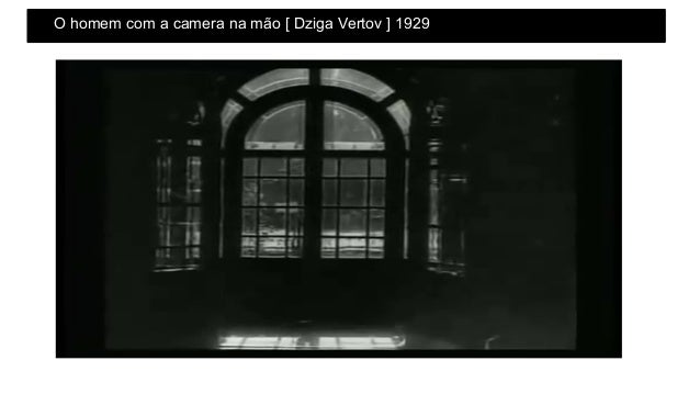 O homem com a camera na mão [ Dziga Vertov ] 1929