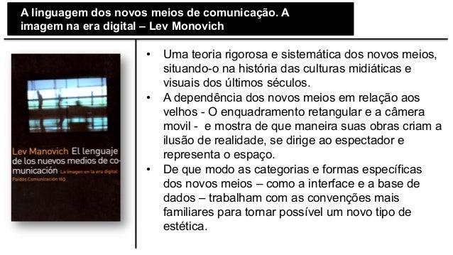 A linguagem dos novos meios de comunicação. A imagem na era digital – Lev Monovich • Uma teoria rigorosa e sistemática d...