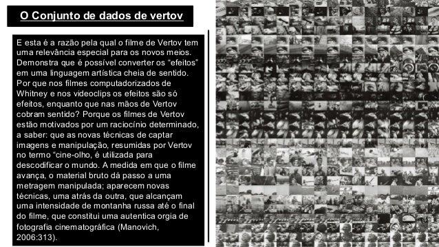O Conjunto de dados de vertov E esta é a razão pela qual o filme de Vertov tem uma relevância especial para os novos mei...