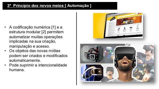 3º Princípio dos novos meios [ Automação ]   • A codificação numérica [1] e a estrutura modular [2] permitem automatiza...