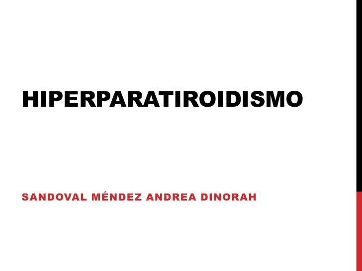 HIPERPARATIROIDISMOSANDOVAL MÉNDEZ ANDREA DINORAH
