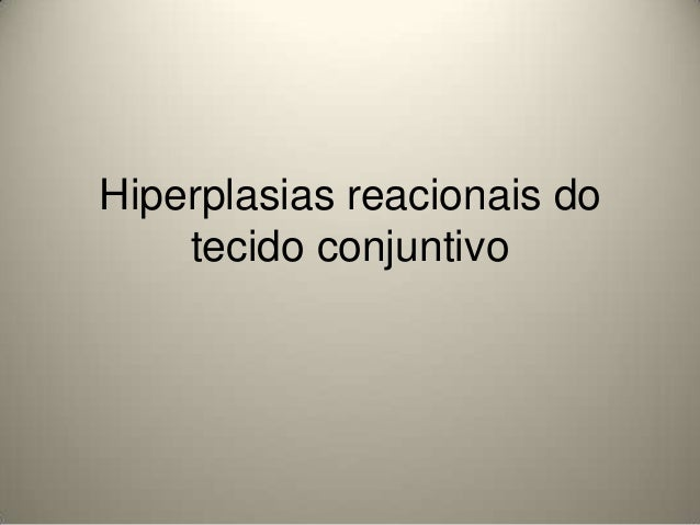 Hiperplasias reacionais do tecido conjuntivo
