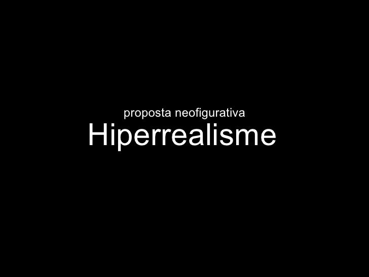Hiperrealisme proposta neofigurativa