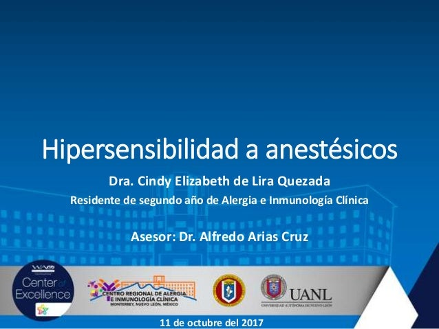 Hipersensibilidad a anestésicos Dra. Cindy Elizabeth de Lira Quezada Residente de segundo año de Alergia e Inmunología Clí...