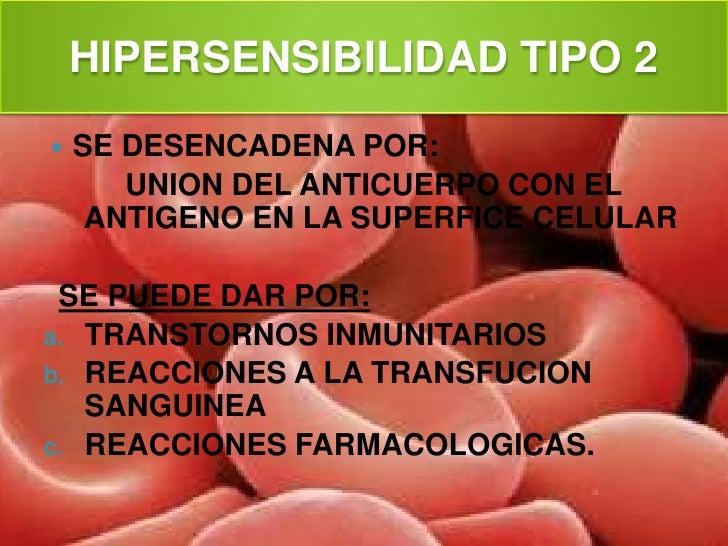 HIPERSENSIBILIDAD TIPO 2<br />SE DESENCADENA POR:<br /> UNION DEL ANTICUERPO CON EL ANTIGENO EN LA SUPERFICE CELULAR<br />...