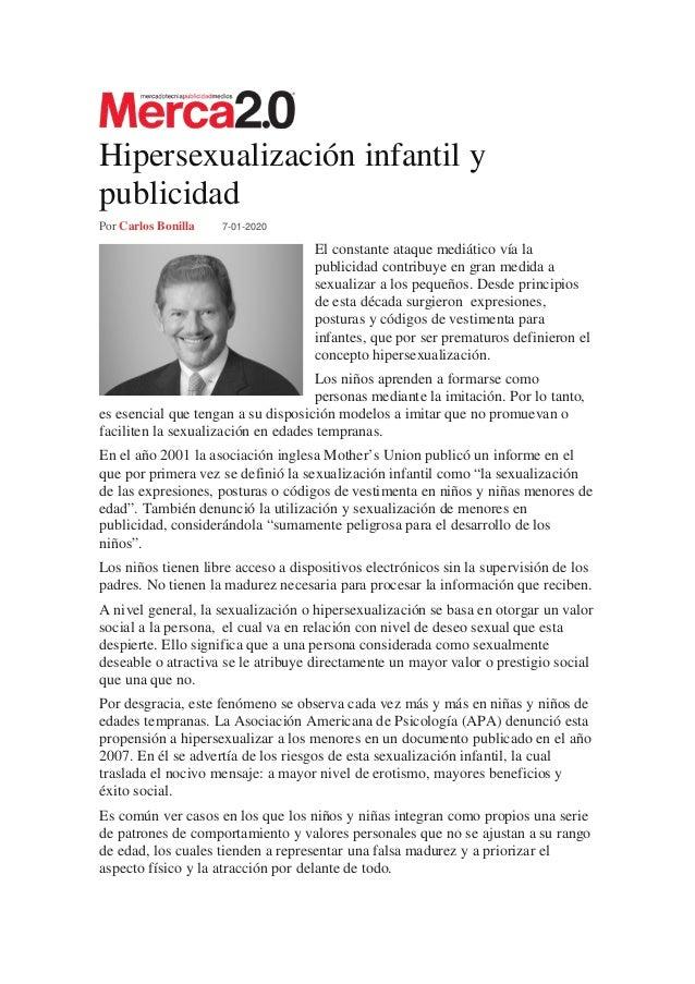 Hipersexualización infantil y publicidad Por Carlos Bonilla 7-01-2020 El constante ataque mediático vía la publicidad cont...