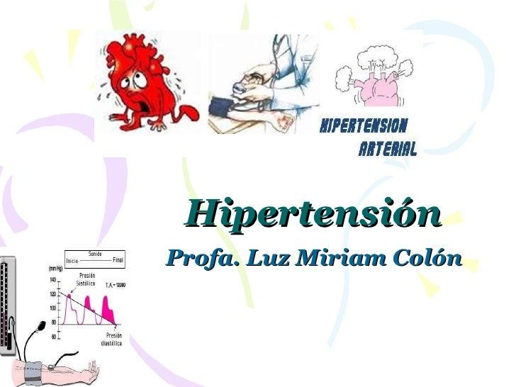 Hipertensión Profa. Luz Miriam Colón