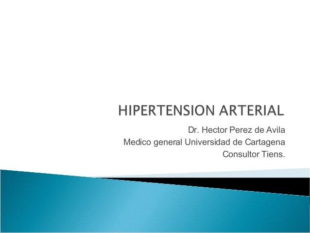 Dr. Hector Perez de Avila Medico general Universidad de Cartagena Consultor Tiens.