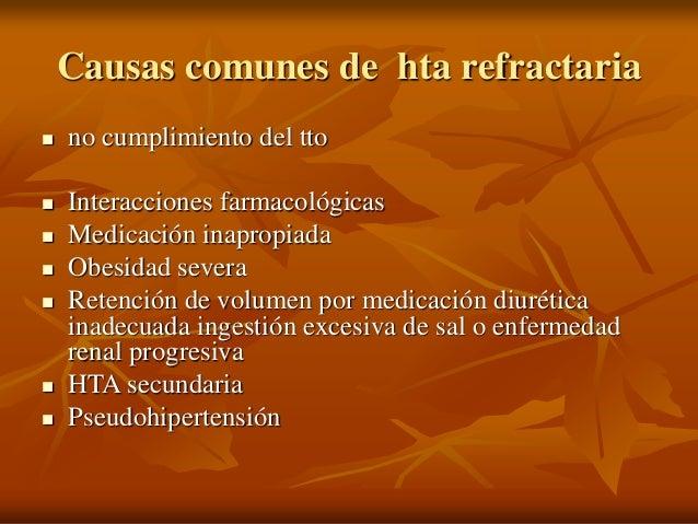Causas comunes de hta refractaria  no cumplimiento del tto  Interacciones farmacológicas  Medicación inapropiada  Obes...